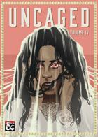 Uncaged | Volume IV
