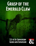 Grasp of the Emerald Claw: An Expansion and 5e Conversion Guide