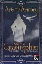 Catastrophist: An Artificer Subclass