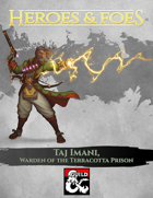 Heroes and Foes - Taj Imani, Warden of the Terracotta Prison