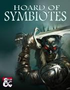 Hoard of Symbiotes (5e)