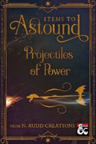 Items to Astound: Projectiles of Power
