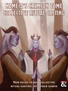 Nameia's Crimson Tome: Collective Ritual Casting System for 5E