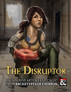 The Disruptor: An Artificer Specialist