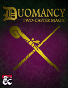 Duomancy: Two-Caster Magic (5e)