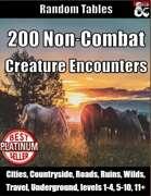 200 Non-Combat Creature Encounters - Random Tables