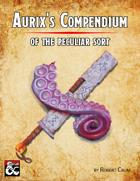Aurix's Compendium of the Peculiar Sort