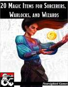 20 Magic Items for Sorcerers, Warlocks, and Wizards