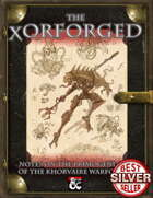 WARFORGED!: The Xorforged - A Bestiary and Racial Guide
