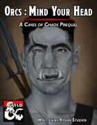 Orcs - Mind your Head (A Caves of Chaos Prequel)