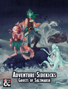 Adventure Sidekicks: Ghosts of Saltmarsh