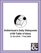 DnDerhead's Daily Sidequests: D100 Table of Adventure Ideas (No. 1)