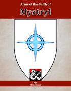 Arms of the Faith of Mystryl