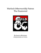 Warlock Otherworldly Patron: The Enamored