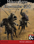 Mike's Free Encounter #30: Ghul Caravan