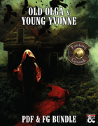 Old Olga and Young Yvonne (PDF & Fantasy Grounds) [BUNDLE]