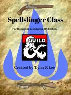 Spellslinger: A D&D 5e Class