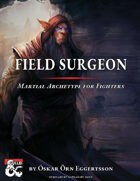 Field Surgeon - Martial Archetype