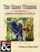 Chaos Warrior: A Fighter Archetype