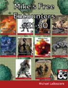 Mike's Free Encounters #21-30
