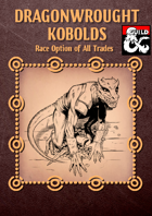 Dragonwrought Kobold, a Monstrous Race for D&D 5e
