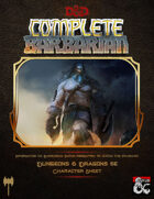 Complete Barbarian: Class Reference and Character Sheets