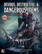 Devious, Destructive, & Dangerous Magical Items