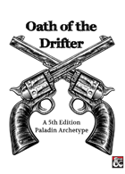 Oath of the Drifter: A Paladin Archetype