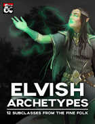 Elvish Archetypes: 12 Subclasses From the Fine Folk