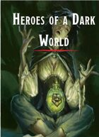 Heroes of a Dark World