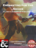 Enchanting for the Novice - and a Variety of Enchantments for the Brave Adventurer