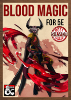 Blood Magic and Sanguine Sorcery by The Dungeon Inn