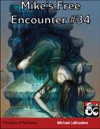 Mike's Free Encounter #34: The Bath of Pelthonus