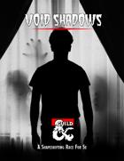 Void Shadows
