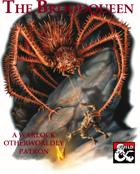 Warlock: Otherworldly Patron The Broodqueen