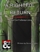 A Rightful Return - Adventure (One-Shot)