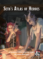 Seth's Atlas of Heroes