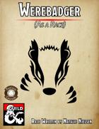 Werebadger (Race)