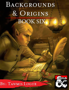 Backgrounds & Origins: Book Six