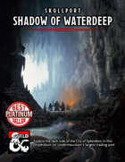Skullport: Shadow of Waterdeep