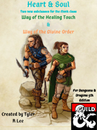 Heart & Soul: Way of the Healing Touch & Way of the Divine Order Monk Sub-Classes