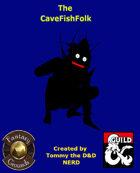 The CaveFishFolk Race
