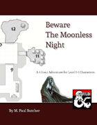 Beware the Moonless Night