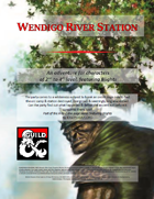 Wendigo River Station (A level 2-4 adventure featuring Blights)
