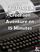 [TUTORIEL] Créer Son Aventure en 15 Minutes