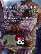 Monsters' Guide to Combat Encounters for Waterdeep: Dungeon of the Mad Mage. Level 21.