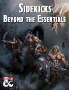 Sidekicks: Beyond the Essentials