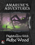Amarune's Adventures: The Nightmare Web of Adhe Wood