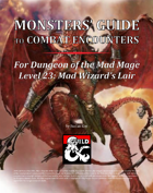 Monsters' Guide to Combat Encounters for Waterdeep: Dungeon of the Mad Mage. Level 23.
