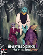 Adventure Sidekicks: Out of the Abyss